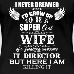 Cool Wife Of IT Director - Women's Premium T-Shirt