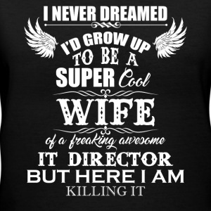 Cool Wife Of IT Director - Women's V-Neck T-Shirt