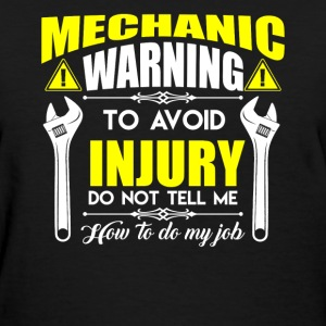Mechanic Warning Shirt - Women's T-Shirt