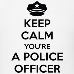 You're A Police Officer - Men's T-Shirt