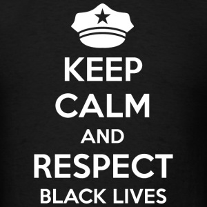 Respect Black Lives - Men's T-Shirt