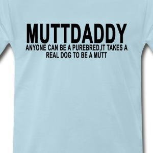 mutt_daddy_light_takes_real_dog_tshirt_ - Men's Premium T-Shirt