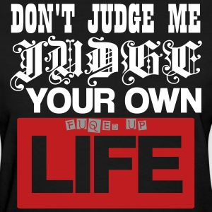 DON'T JUDGE ME GRAPHIC TEE - Women's T-Shirt
