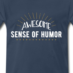 Awesome Sense of Humor - Men's Premium T-Shirt