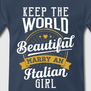 Marry an Italian Girl - Men's Premium T-Shirt