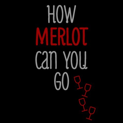 Merlot Can You Go
