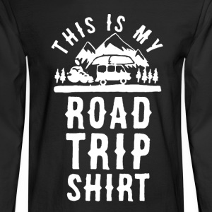 Road Trip Shirt - Men's Long Sleeve T-Shirt