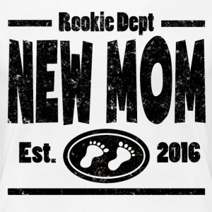 NEW MOM 2016 ROOKIE DEPT - Women's Premium T-Shirt