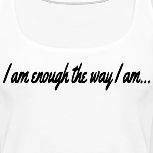 I am Enough Tanks - Women's Premium Tank Top