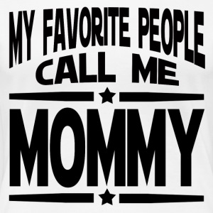 MY FAVORITE PEOPLE CALL ME MOMMY - Women's Premium T-Shirt