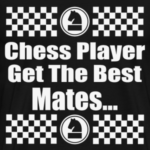 CHESS PLAYER GET THE BEST MATES - Men's Premium T-Shirt