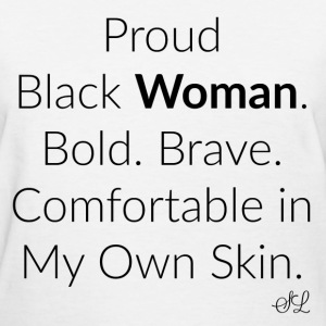Empowered Black Woman Quotes T-shirt T-Shirts - Women's T-Shirt