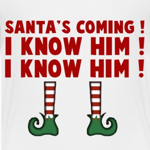 SANTA 'S COMING I KNOW HIM I KNOW HIM - Kids' Premium T-Shirt