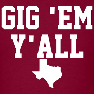 Gig Em Y'all T-Shirts - Men's T-Shirt