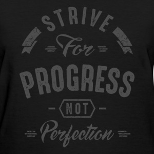 Strive For Progress - Inspirational Quotes. - Women's T-Shirt