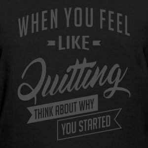 Started - Inspiration Quote. - Women's T-Shirt
