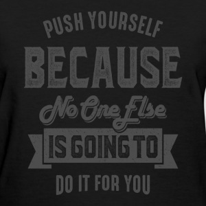 Push Yourself - Inspiration Quote. - Women's T-Shirt