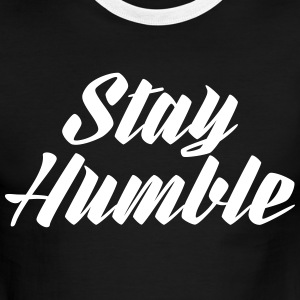 Stay Humble - Men's Ringer T-Shirt