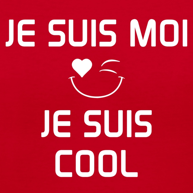 JE SUIS MOI - JE SUIS COOL  100%cotton