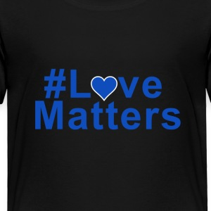 #Love Matters - Toddler Premium T-Shirt