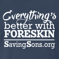 Design ~ Everything's Better With Foreskin