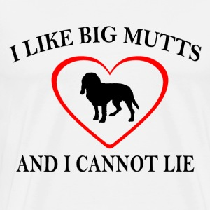 I LIKE BIG MUTTS AND I CANNOT LIE - Men's Premium T-Shirt