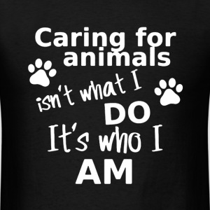 Caring For Animals Shirt - Men's T-Shirt