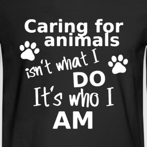 Caring For Animals Shirt - Men's Long Sleeve T-Shirt