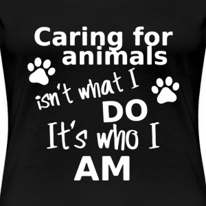 Caring For Animals Shirt - Women's Premium T-Shirt