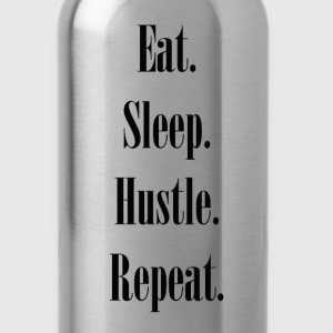EAT SLEEP HUSTLE REPEAT Water Bottle - Water Bottle