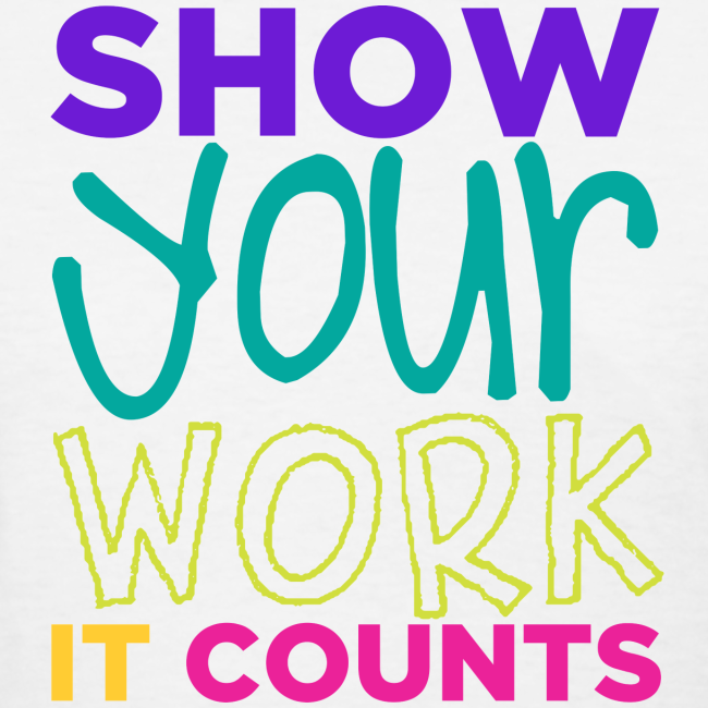 Show Your Work It Counts