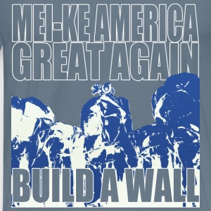 Mei-ke America Great Again - Build a Wall - Men's Premium T-Shirt