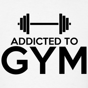 Addicted to GYM (Gym addict) T-Shirts - Men's T-Shirt