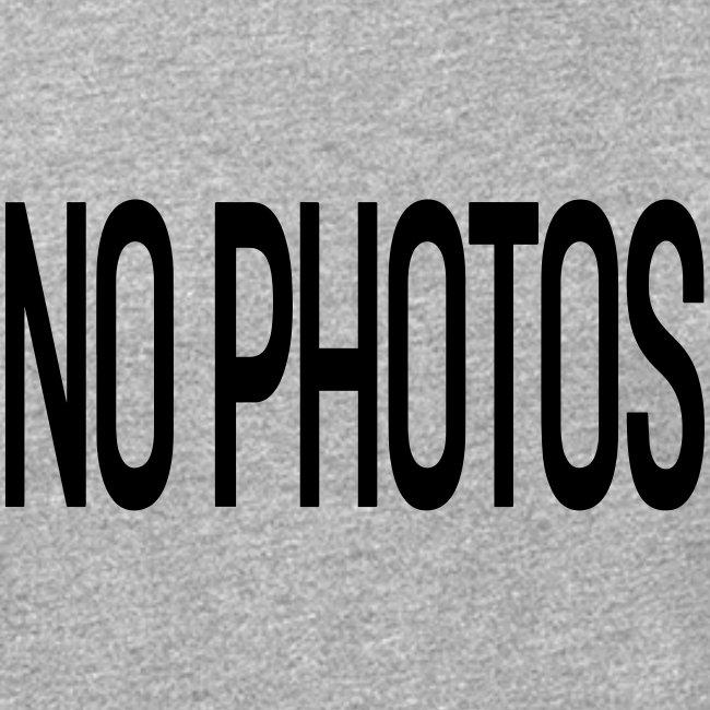 NO PHOTOS !!