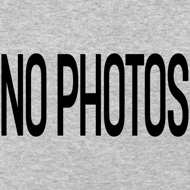 NO PHOTOS !