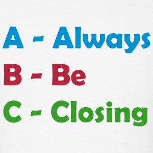 ABC - Always Be Closing (sales quote) T-Shirts - Men's T-Shirt