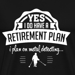 Metal Detecting Retiremen - Men's Premium T-Shirt