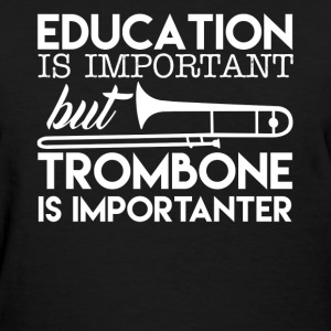Trombone Is Importanter - Women's T-Shirt