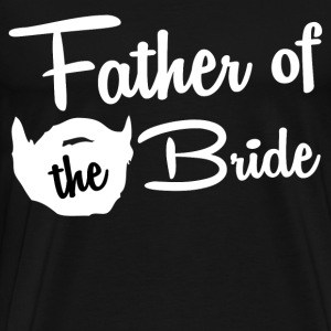 FATHER OF THE BRIDE - Men's Premium T-Shirt
