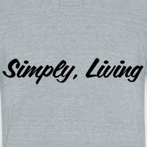 Simply Living - Unisex Tri-Blend T-Shirt by American Apparel