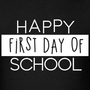Happy First Day of School T-Shirts - Men's T-Shirt