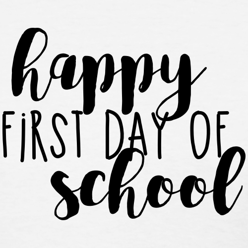 Happy First Day of School