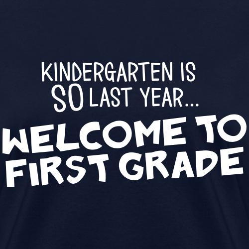 Kindergarten is SO Last Year Welcome to 1st Grade