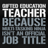 Gifted Education... Ninja Isn't an Official Job Title | White + Metallic Silver - Women's Premium T-Shirt