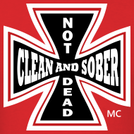 Design ~ Clean And Sober Not Dead™ Maltese Cross MC