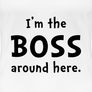 Im The Boss - Women's Premium T-Shirt