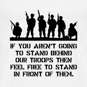 Stand Behind Troops - Men's Premium T-Shirt