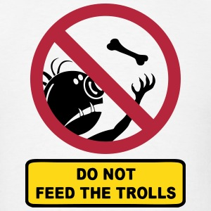 Do Not Feed The Trolls (Sign) T-Shirts - Men's T-Shirt