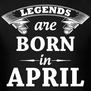 Legends are Born in April  T-Shirts - Men's T-Shirt
