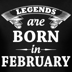 legends are born in FEBRUARY T-Shirts - Men's T-Shirt